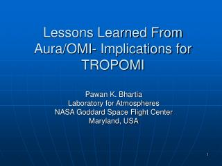 Lessons Learned From Aura/OMI- Implications for TROPOMI