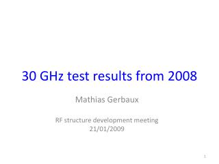 30 GHz test results from 2008