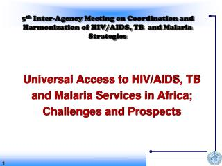 Universal Access to HIV/AIDS, TB and Malaria Services in Africa; Challenges and Prospects
