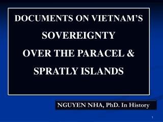 DOCUMENTS ON VIETNAM'S  SOVEREIGNTY OVER THE PARACEL & SPRATLY ISLANDS