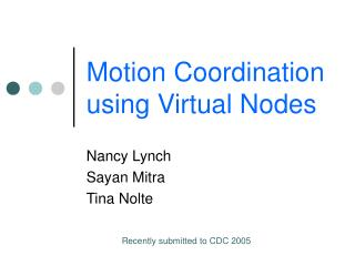 Motion Coordination using Virtual Nodes