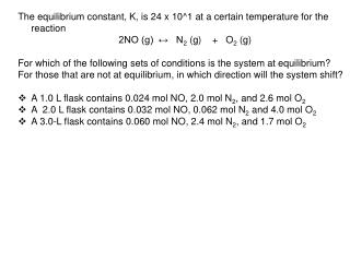 The equilibrium constant, K, is 24 x 10^1 at a certain temperature for the reaction