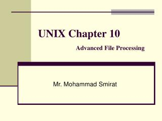 UNIX Chapter 10 Advanced File Processing