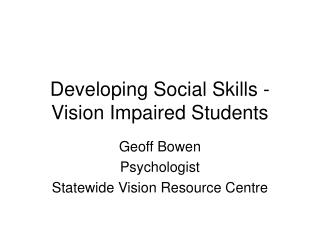 Developing Social Skills - Vision Impaired Students
