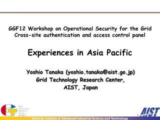 Yoshio Tanaka (yoshio.tanaka@aist.go.jp) Grid Technology Research Center, AIST,  Japan