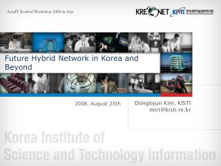 Future Hybrid Network in Korea and Beyond