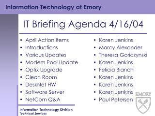 IT Briefing Agenda 4/16/04