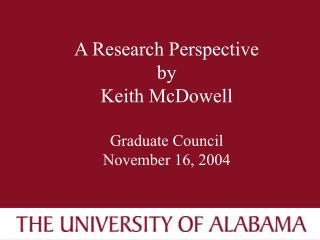 A Research Perspective by Keith McDowell Graduate Council November 16, 2004