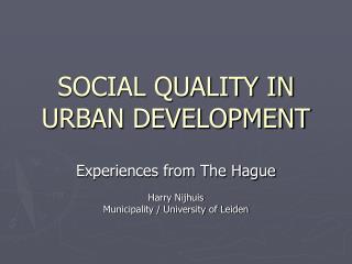 SOCIAL QUALITY IN URBAN DEVELOPMENT