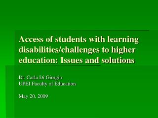 Access of students with learning disabilities/challenges to higher education: Issues and solutions
