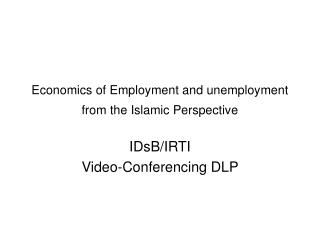 Economics of Employment and unemployment from the Islamic Perspective