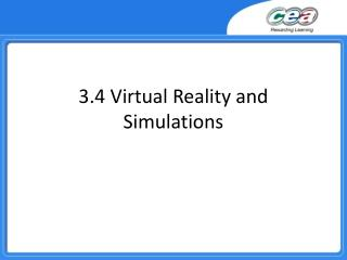 3.4 Virtual Reality and Simulations