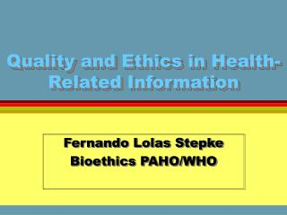 Quality and Ethics in Health-Related Information
