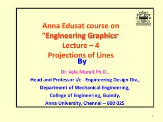 "Anna Edusat course on  "" Engineering Graphics ""  Lecture – 4 Projections of Lines"