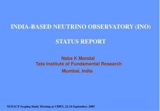 INDIA-BASED NEUTRINO OBSERVATORY (INO) STATUS REPORT