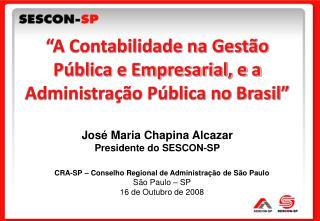 CRA-SP – Conselho Regional de Administração de São Paulo São Paulo – SP  16 de Outubro de 2008