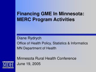 Financing GME In Minnesota: MERC Program Activities