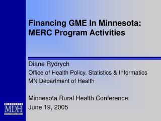 Financing GME In Minnesota: MERC Program Activities
