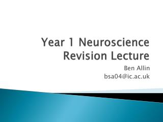 Year 1 Neuroscience Revision Lecture