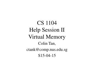 CS 1104 Help Session II Virtual Memory