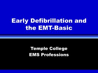Early Defibrillation and the EMT-Basic