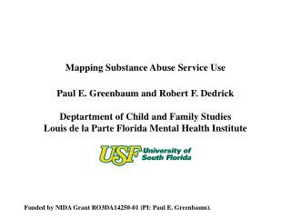 Paul E. Greenbaum and Robert F. Dedrick Deptartment of Child and Family Studies