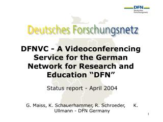 "DFNVC - A Videoconferencing Service for the German Network for Research and Education ""DFN"""