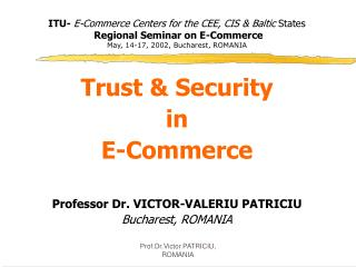 ITU- E-Commerce Centers for the CEE, CIS  Baltic States  Regional Seminar on E-Commerce May, 14-17, 2002, Bucharest, ROM