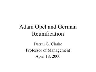 Adam Opel and German Reunification