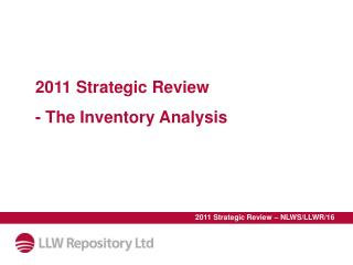 2011 Strategic Review - The Inventory Analysis