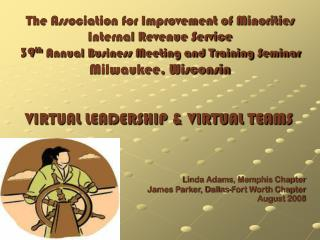 VIRTUAL LEADERSHIP & VIRTUAL TEAMS Linda Adams, Memphis Chapter