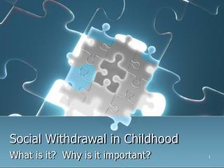 Social Withdrawal in Childhood
