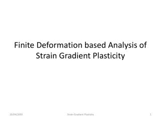 Finite Deformation based Analysis of Strain Gradient Plasticity