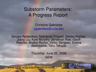 Substorm Parameters:  A Progress Report