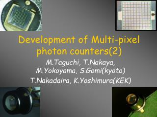 Development of Multi-pixel photon counters(2)