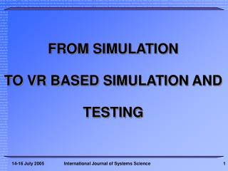 FROM SIMULATION  TO VR BASED SIMULATION AND TESTING