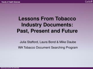 Julia Stafford, Laura Bond & Mike Daube WA Tobacco Document Searching Program