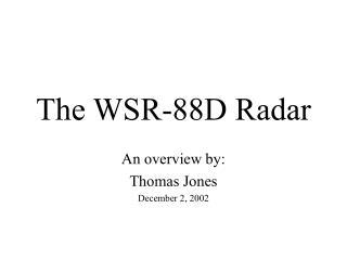 The WSR-88D Radar
