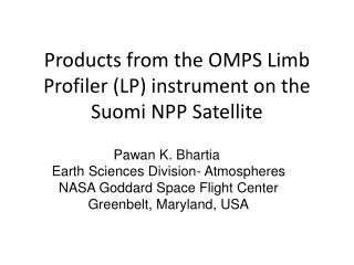 Products from the OMPS Limb Profiler (LP) instrument on the Suomi NPP Satellite