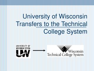 University of Wisconsin Transfers to the Technical College System