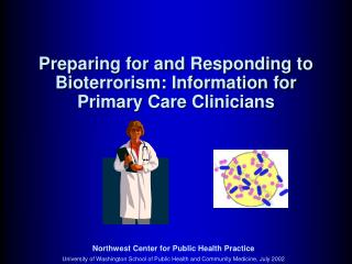 Preparing for and Responding to Bioterrorism: Information for Primary Care Clinicians