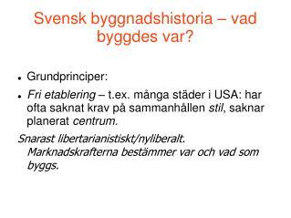 Svensk byggnadshistoria – vad byggdes var?
