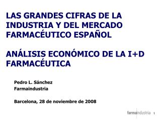 LAS GRANDES CIFRAS DE LA INDUSTRIA Y DEL MERCADO FARMAC UTICO ESPA OL   AN LISIS ECON MICO DE LA ID FARMAC UTICA
