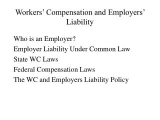 Workers' Compensation and Employers' Liability