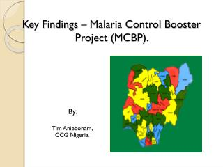 Key Findings – Malaria Control Booster Project (MCBP).
