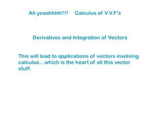 Ah yeaahhhh!!!!     Calculus of V.V.F's