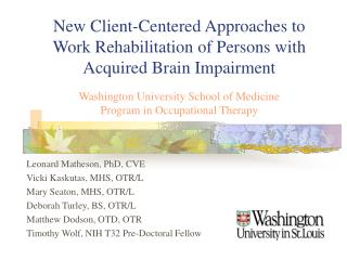 Leonard Matheson, PhD, CVE Vicki Kaskutas, MHS, OTR/L Mary Seaton, MHS, OTR/L