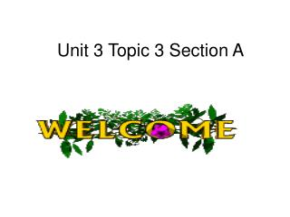 Unit 3 Topic 3 Section A
