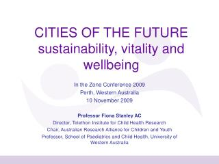 CITIES OF THE FUTURE sustainability, vitality and wellbeing