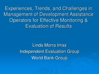 Linda Morra Imas Independent Evaluation Group World Bank Group